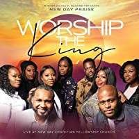 Worship the King (Live at New Day Christian Fellowship Church)