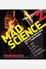 Mad Science 2: Experiments You Can Do At Home, But STILL Probably Shouldn't Hardcover