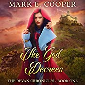 The God Decrees: The Devan Chronicles, Book 1 | Mark E. Cooper