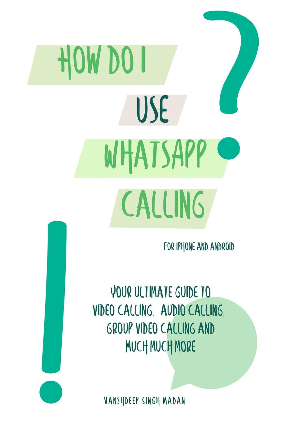 How do I use WhatsApp Calling?!: Book 2 iPhone and Android WhatsApp Learners: Amazon.es: Vanshdeep Madan: Libros en idiomas extranjeros