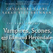 The Vampires, Scones, and Edmund Herondale: Bane Chronicles, Book 3 | Cassandra Clare, Sarah Rees Brennan