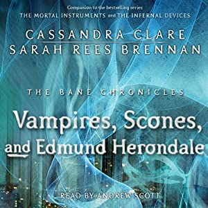 The Vampires, Scones, and Edmund Herondale Audiobook