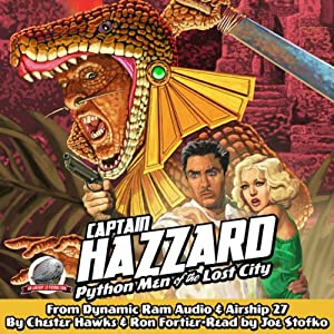 Captain Hazzard and the Python Men of the Lost City Audiobook