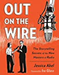 Out on the Wire: The Storytelling Sec...