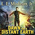 Dawn for a Distant Earth: Forever Hero Series #1 Audiobook by L. E. Modesitt, Jr. Narrated by Kyle McCarley