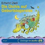 Die Olchis auf Geburtstagsreise | Erhard Dietl
