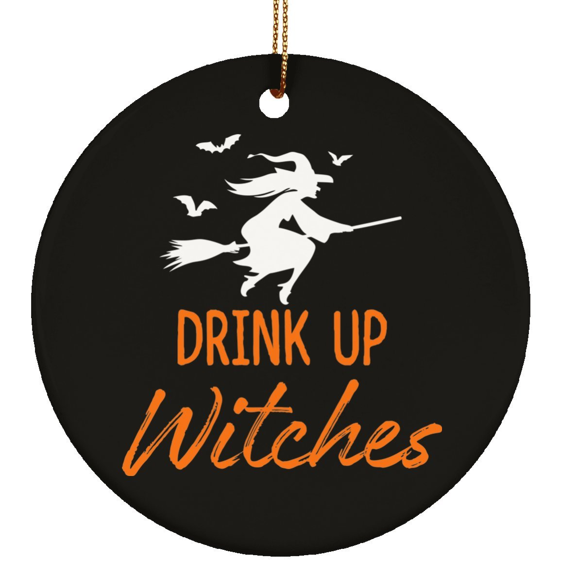 Living You Co. Drink Up Witches Halloween Ornament Ceramic Circle Shape 3 Inches (Black)