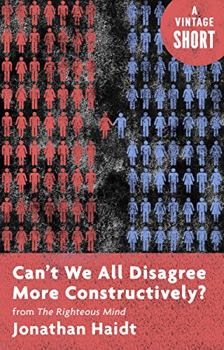 Can't We All Disagree More Constructively?: from The Righteous Mind (Kindle Single) (A Vintage Short) cover