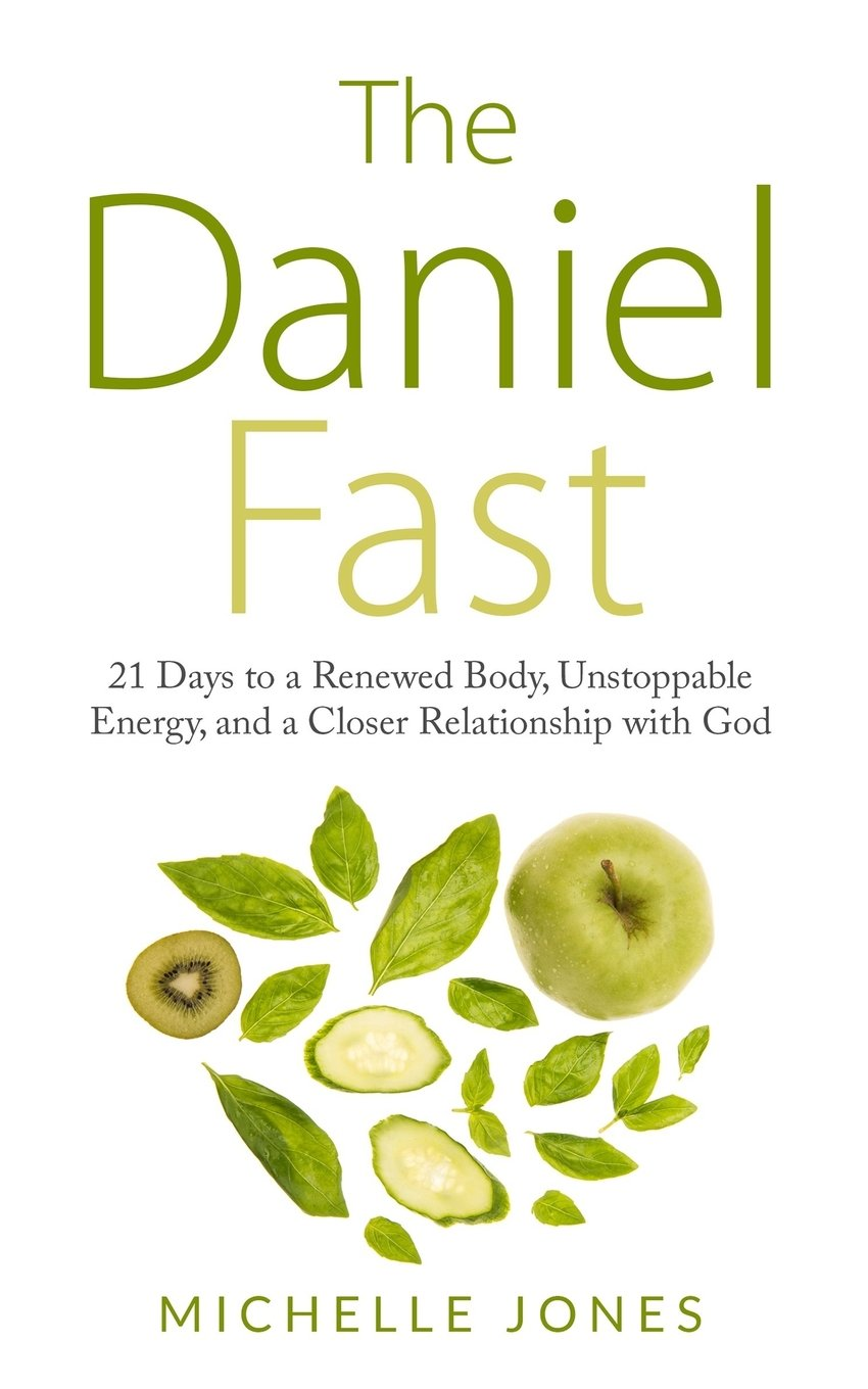 Download Daniel Fast: 21 Days to a Renewed Body, Unstoppable Energy, and a Closer Relationship with God PDF ePub ebook