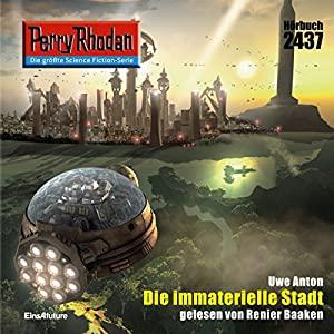 Die immaterielle Stadt (Perry Rhodan 2437) Hörbuch