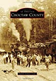 Choctaw County (Images of America)