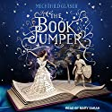 The Book Jumper Audiobook by Mechthild Glaser Narrated by Mary Sarah