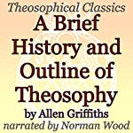 A Brief History and Outline of Theosophy: Theosophical Classics | Allen Griffiths