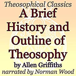 A Brief History and Outline of Theosophy