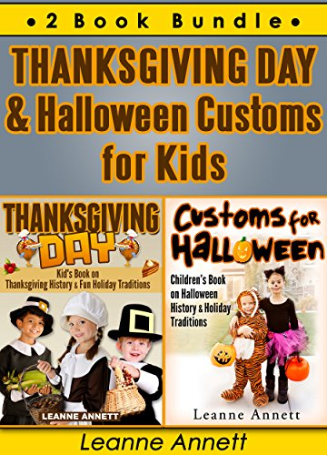 Thanksgiving Day & Halloween Customs for Kids. 2 Book Bundle (Book Bundle Compilation Collection Set)