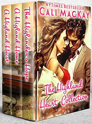 The Highland Heart Collection - The Highlander's Hope, A Highland Home, and A Highland Heist: The Complete Highland Heart Series (The Highland Heart Series Book 4) (A Highland Home)
