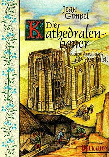 Die Kathedralenbauer: Mit einem Vorwort von Ken Follett