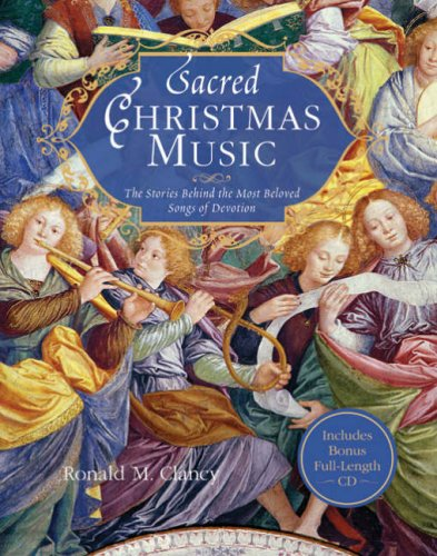 Read Online Sacred Christmas Music: The Stories Behind the Most Beloved Songs of Devotion pdf