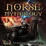 Norse Mythology: Gods, Heroes and the Nine Worlds of Norse Mythology (Norse Myths - Norse Gods - Viking Mythology - Viking Gods - Thor - Loki - Odin - ... - Egyptian - Mythology Trilogy Book 2) | Stephan Weaver