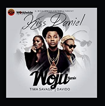 Kiss Daniel - Woju (Remix) [feat  Davido & Tiwa Savage