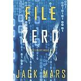 File Zero (An Agent Zero Spy Thriller-Book #5)
