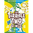 Terrible Two Go Wild (The Terrible Two)