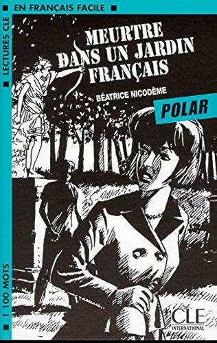 Meurtre Dans un Jardin Francais (Lectures Cle En Francais Facile: Niveau 2)
