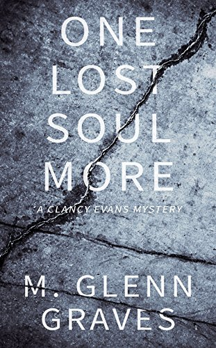 One Lost Soul More: A Clancy Evans Mystery (Clancy Evans PI Book 1) by [Graves, M. Glenn]