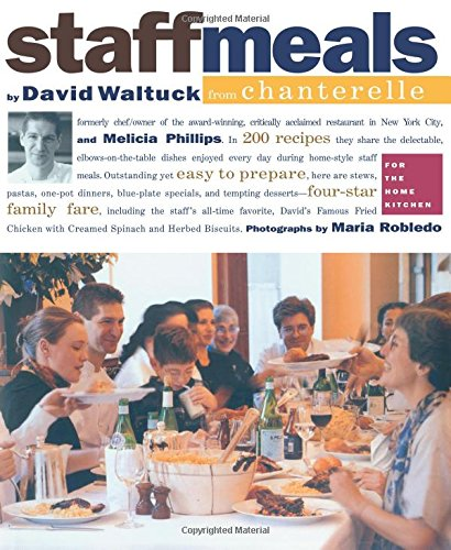 Staff Meals from Chanterelle (Cookbook) by Melicia Phillips, David Waltuck
