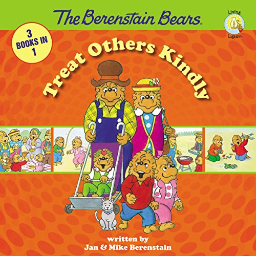The Berenstain Bears Treat Others Kindly (Berenstain Bears/Living Lights)