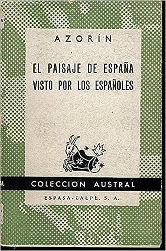 EL PAISAJE DE ESPAÑA VISTO POR LOS ESPAÑOLES.: Amazon.es: AZORIN (J. Martínez Ruiz).: Libros