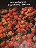 Compendium of Strawberry Diseases, , 0890540543