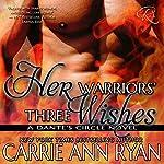 Her Warriors' Three Wishes: Dante's Circle, Book 2 | Carrie Ann Ryan