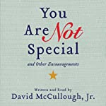 You Are Not Special: ...And Other Encouragements | David McCullough, Jr.