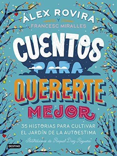 Cuentos para quererte mejor: Ilustraciones de Raquel Díaz Reguera (Spanish Edition) by [