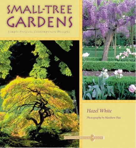 Cheap  Small-Tree Gardens: Simple Projects, Contemporary Designs (Garden Design)