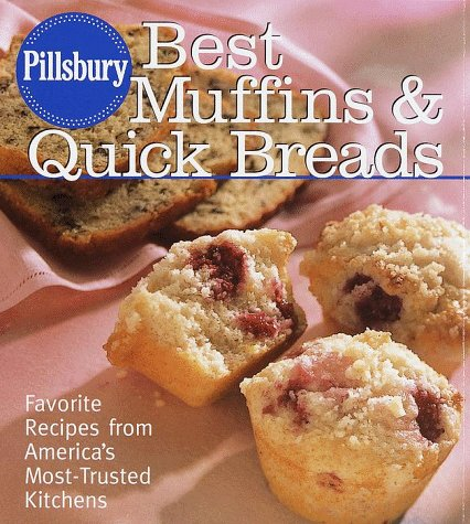 Pillsbury: Best Muffins and Quick Breads: Favorite Recipes from America's Most-Trusted  (Quick Bread Muffin Recipes)