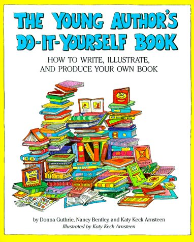 Young authors do it yourself book donna guthrie nancy bentley young authors do it yourself book donna guthrie nancy bentley katy keck arnsteen 9781562947231 amazon books solutioingenieria Image collections