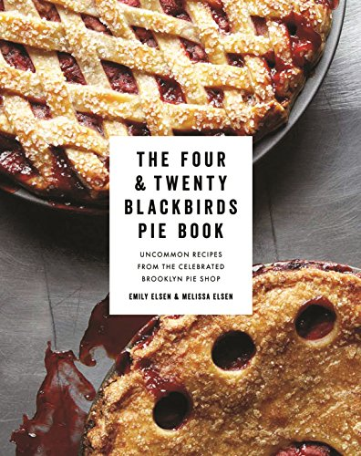 - The Four & Twenty Blackbirds Pie Book: Uncommon Recipes from the Celebrated Brooklyn Pie Shop