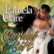 Carnal Gift: Blakewell/Kenleigh Family, Book 2 | Pamela Clare