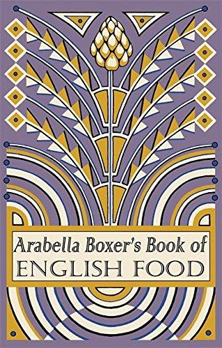 Arabella Boxer's Book of English Food by Arabella Boxer
