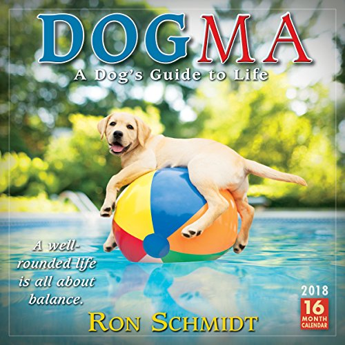 Dogma 2018 Wall Calendar: A Dog's Guide to Life - Ron Schmidt (CA0126) cover