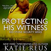 Protecting His Witness : Red Stone Security, Book 7 | Katie Reus