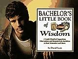 Bachelor's Little Book of Wisdom, David Scott, 1570340382