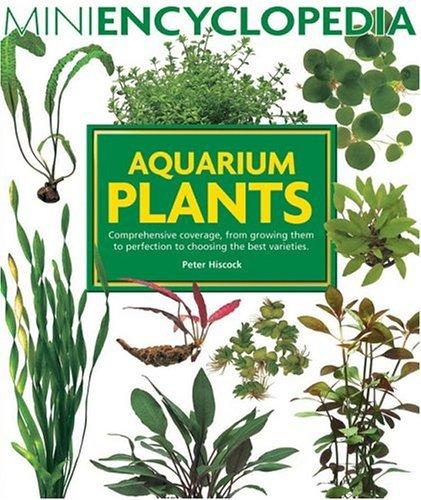 Aquarium Plants (Mini Encyclopedia Series for Aquarium Hobbyists) (Best Temperature For Freshwater Aquarium)