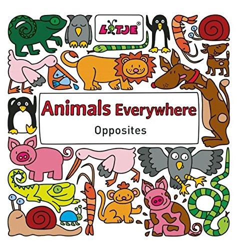 Animals Everywhere: Opposites (Lotje Everywhere) ebook
