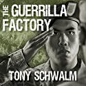 The Guerrilla Factory: The Making of Special Forces Officers, the Green Berets Audiobook by Tony Schwalm Narrated by Corey Snow
