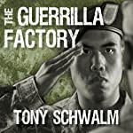The Guerrilla Factory: The Making of Special Forces Officers, the Green Berets | Tony Schwalm