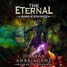 The Eternal: Awakening: World of Ga'em, Book 1 Audiobook by Dhayaa Anbajagane Narrated by Guy Williams