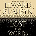 Lost For Words Audiobook by Edward St Aubyn Narrated by Alex Jennings